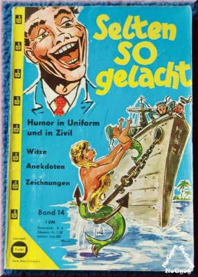 Selten so gelacht - Humor in Uniform und in Zivil. Band 14