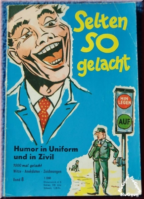 Selten so gelacht - Humor in Uniform und in Zivil. Band 8