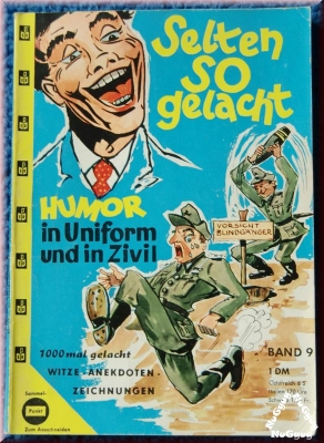 Selten so gelacht - Humor in Uniform und in Zivil. Band 9
