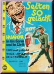Selten so gelacht - Humor in Uniform und in Zivil. Band 10